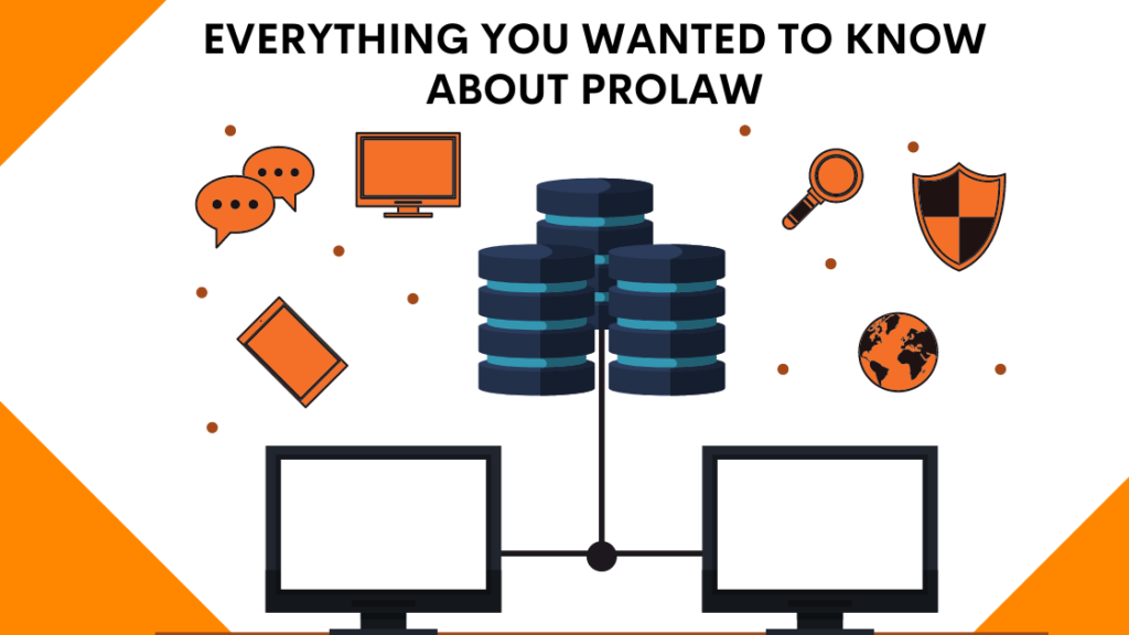 Everything you wanted to know about ProLaw